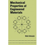 Mechanical Properties of Engineered Materials by Wole Soboyejo
