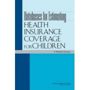 Databases for Estimating Health Insurance Coverage for Children by Committee on National Statistics