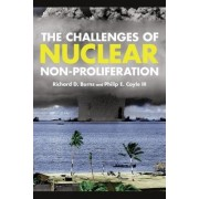 The Challenges of Nuclear Non-Proliferation by Richard Dean Burns