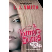 The Vampire Diaries: The Fury AND Dark Reunion by L. J. Smith