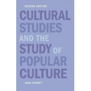 Cultural Studies & the Study of Popular Culture by Storey