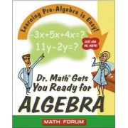 Dr. Math Gets You Ready for Algebra by The Math Forum