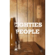 Eighties People: New Lives in the American Imagination