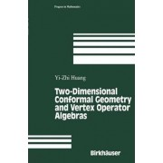 Two-Dimensional Conformal Geometry and Vertex Operator Algebras by Yi-Zhi Huang