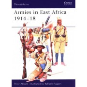 Armies in East Africa 1914-1918 by Peter Abbott