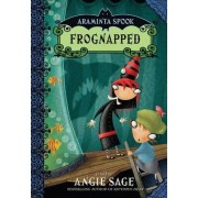 Araminta Spook: Frognapped by Angie Sage