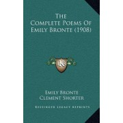 The Complete Poems of Emily Bronte (1908) by Emily Bronte