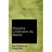 Histoire Litteraire Du Maine by Barthlemy Haurau