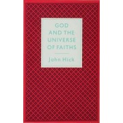 God and the Universe of Faiths 1988 by John Harwood Hick