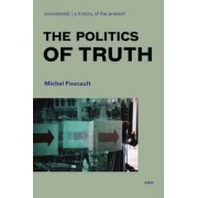 The Politics of Truth by Michel Foucault