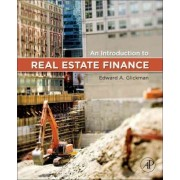 An Introduction to Real Estate Finance by Edward Glickman
