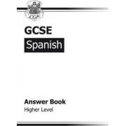 GCSE Spanish Answers (for Workbook) - Higher (A*-G Course) by CGP Books