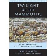 Twilight of the Mammoths by Paul S. Martin