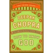 How to Know God by M D Deepak Chopra