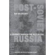 Post-Soviet Russia by Roy A. Medvedev