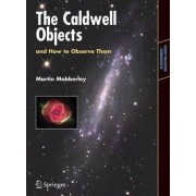 The Caldwell Objects and How to Observe Them by Martin Mobberley