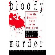 Bloody Murder: from the Detective Story to the Crime Novel by Julian Symons