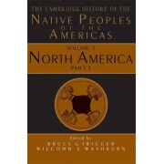 The Cambridge History of the Native Peoples of the Americas: North America v.1 by Bruce G. Trigger