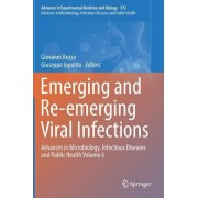 Emerging and Re-Emerging Viral Infections: Advances in Microbiology, Infectious Diseases and Public Health Volume 6