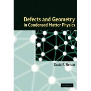 Defects and Geometry in Condensed Matter Physics by David R. Nelson