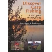 Discover Carp Fishing by Simon Crow