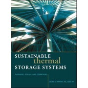 Sustainable Thermal Storage Systems Planning Design and Operations by Lucas Hyman