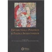 Intelectualii politicii si politica intelectualilor - Daniel Citiriga Georgiana Taranu Adrian-Alexandru Herta