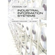 Design of Industrial Information Systems by Thomas O. Boucher