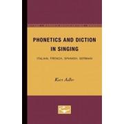 Phonetics and Diction in Singing Italian, French, Spanish, German by Kurt Adler