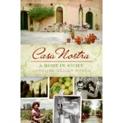 Casa Nostra by Caroline Seller Manzo