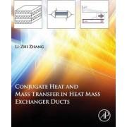 Conjugate Heat and Mass Transfer in Heat Mass Exchanger Ducts by Li-Zhi Zhang
