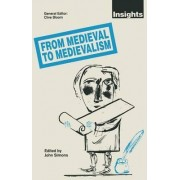 From Medieval to Medievalism by John Simons