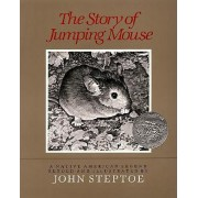 The Story of Jumping Mouse by John Steptoe
