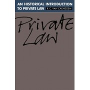 An Historical Introduction to Private Law by R. C. Van Caenegem