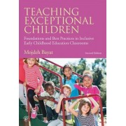 Teaching Exceptional Children: Foundations and Best Practices in Inclusive Early Childhood Education Classrooms