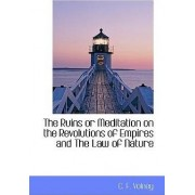The Ruins or Meditation on the Revolutions of Empires and the Law of Nature by Constantin Francois Volney