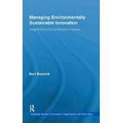Managing Environmentally Sustainable Innovation by Bart Bossink