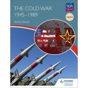 New Higher History: The Cold War, 1945-1989 by Simon Wood