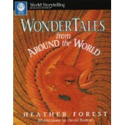 Wonder Tales from around the World by Heather Forest