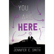 You Are Here by Jennifer E Smith
