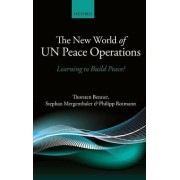 The New World of UN Peace Operations by Thorsten Benner