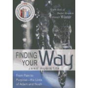 Finding Your Way: From Pain to Purpose, the Lives of Adam and Noah