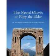 The Natural Histories of Pliny the Elder: An Advanced Reader and Grammar Review by P. L. Chambers