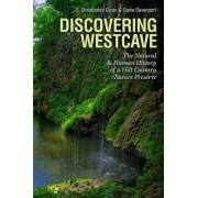 Discovering Westcave: The Natural and Human History of a Hill Country Nature Preserve