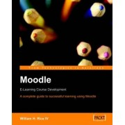 Moodle E-learning Course Development by William Rice