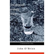 Frustrated Young Men by John Joseph O'Brien