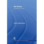 War Poetry: An Introductory Reader by Simon Featherstone