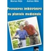 Prevenirea imbatranirii cu plante medicinale - Marian Nita Adrian Mita