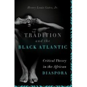 Tradition and the Black Atlantic by Henry Gates