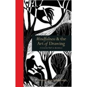 Mindfulness & the Art of Drawing by WENDY ANN GREENHALGH